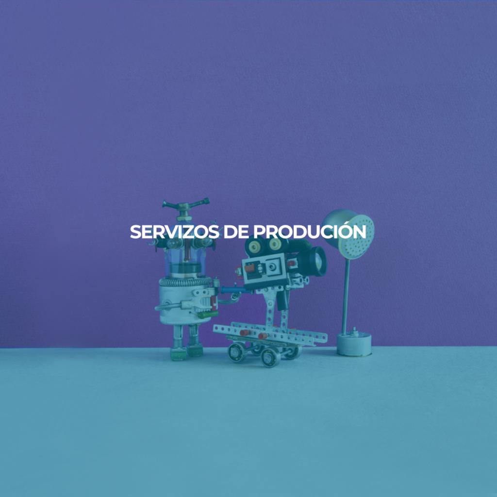SERVIZOS DE PRODUCIÓN